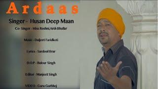Ardaas | (Full HD) | Husan Deep Maan | New Punjabi Songs 2018 | Latest Punjabi Songs 208