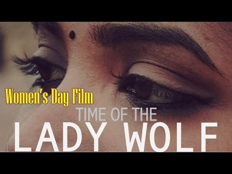Time Of The Lady Wolf - Women's Day | Short Film | Happy ...