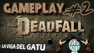 [Gameplay] Deadfall Adventures #2 [PC-Español-1080p]