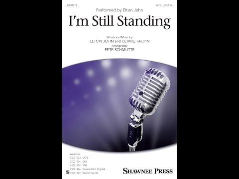 I'm Still Standing (SATB) - Arranged by Pete Schmutte