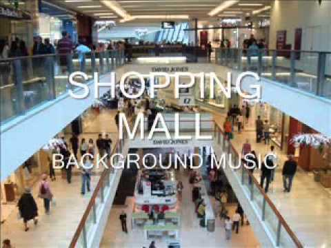 SHOPPING MALL BACKGROUND MUSIC