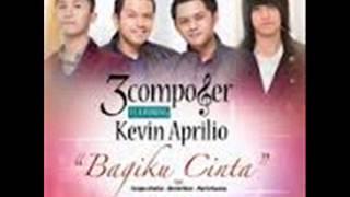 3 Composer - Bagiku Cinta (Feat. Kevin Aprilio) Lirik