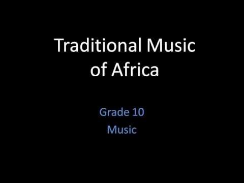 Traditional Music of Africa (Grade 10-Music)