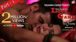 LOVE GAME | PART-1 | Web Series | Satyavama Creation