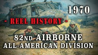 "U.S. Army 1970 - ""82nd Airborne: The All American Division"" REEL History"