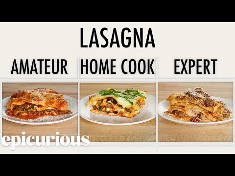 4 Levels of Lasagna: Amateur to Food Scientist | Epicurious