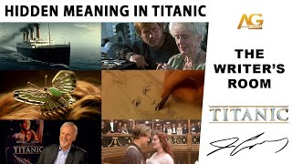 Hidden Meaning in Titanic | The Writer's Room | Avant Grande
