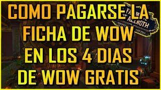 Como farmear la ficha de wow durante los dias de WoW Gratis!! | World of Warcraft