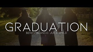 benny blanco, Juice WRLD - Graduation (Lyrics)