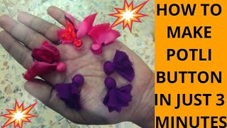 पोटली बटन बनाऐ सिर्फ तीन मिनट में potli button banaye sirf 3 minutes me✂Vanshika Fashion ❤