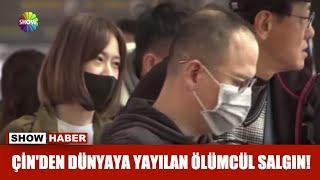 Çin'den dünyaya yayılan ölümcül salgın!