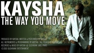 Kaysha - The way you move