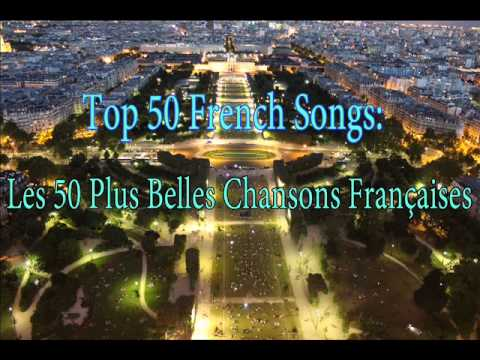top 50 french songs les 50 plus belles chansons fran aises youtube. Black Bedroom Furniture Sets. Home Design Ideas