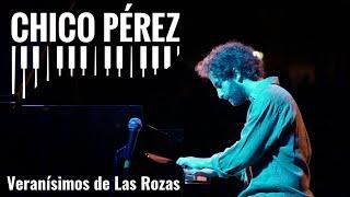 Chico Pérez - Veranísimos de las Rozas