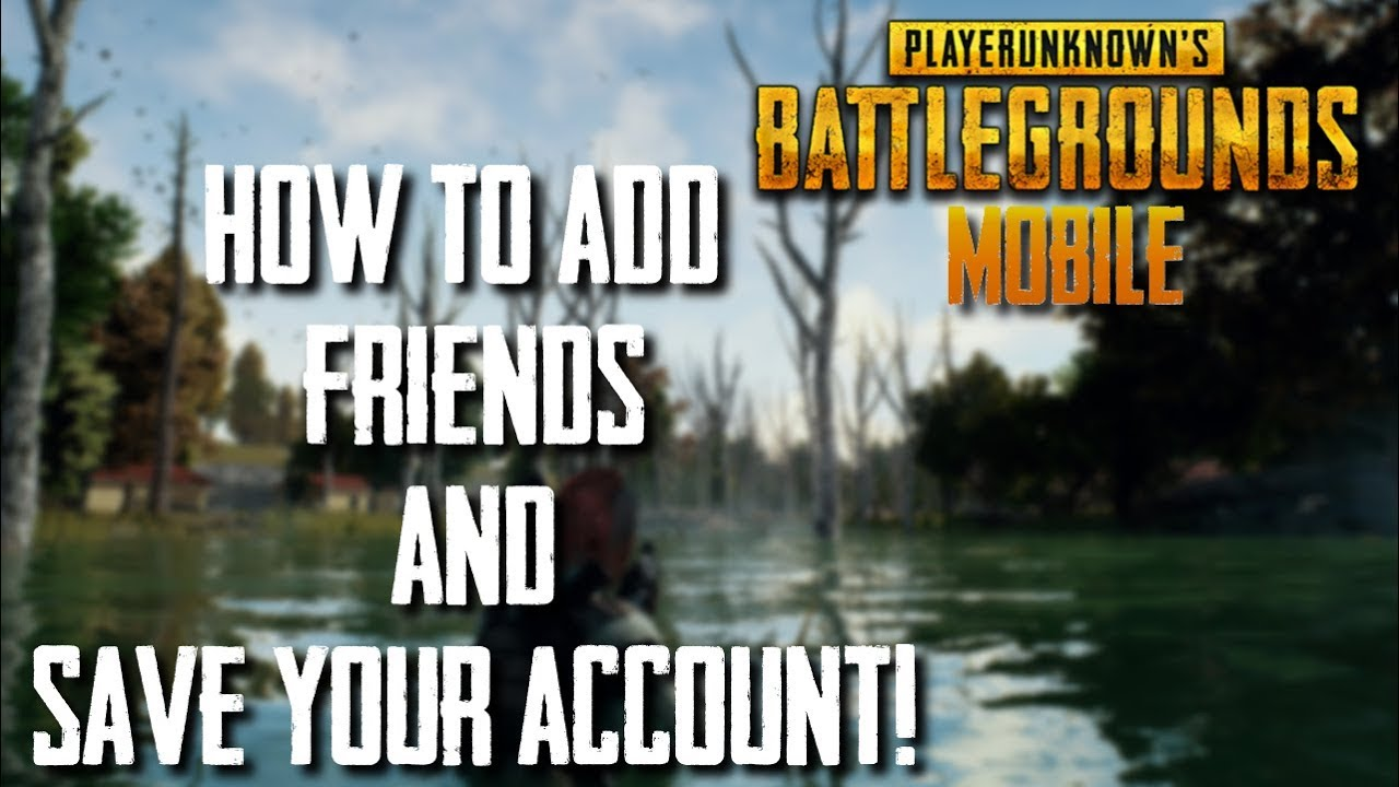Official Pubg Mobile Add Friends Sync Save Your Account Playerunknown Battlegrounds Mobile