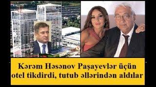 Paşayevlərin oteli əlindən çıxdı, ziyana Kərəm Həsənov düşdü