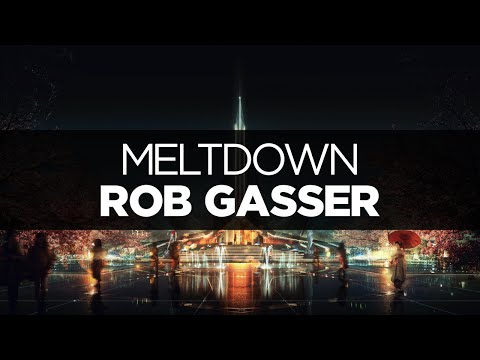 [LYRICS] Rob Gasser - Meltdown (ft. Richard Caddock)