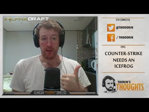 Thorin's Thoughts - Counter-Strike Needs an IceFrog