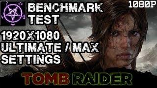 Tomb Raider 2013 - Benchmark Test - 1920x1080 @ Ultimate / Max Settings
