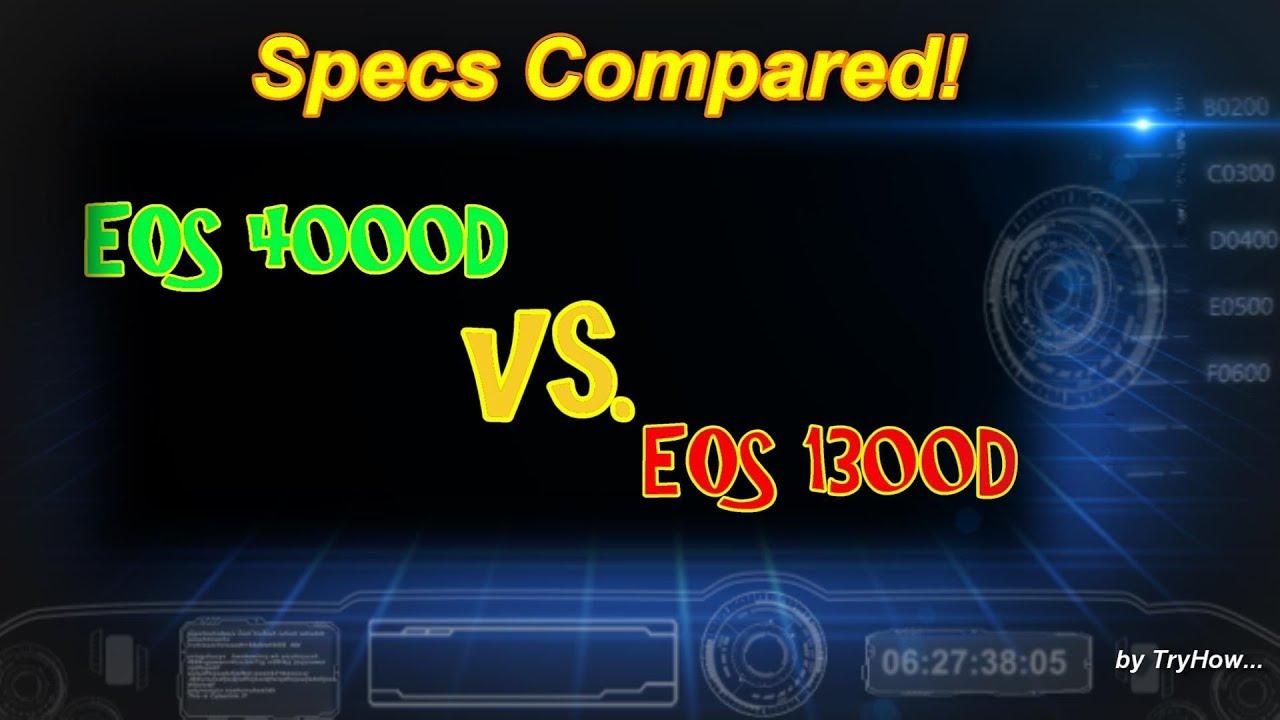 Specs Compared: Canon EOS 4000D vs  Canon EOS 1300D