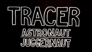 Tracer - Astronaut Juggernaut [Official Lyric Video]