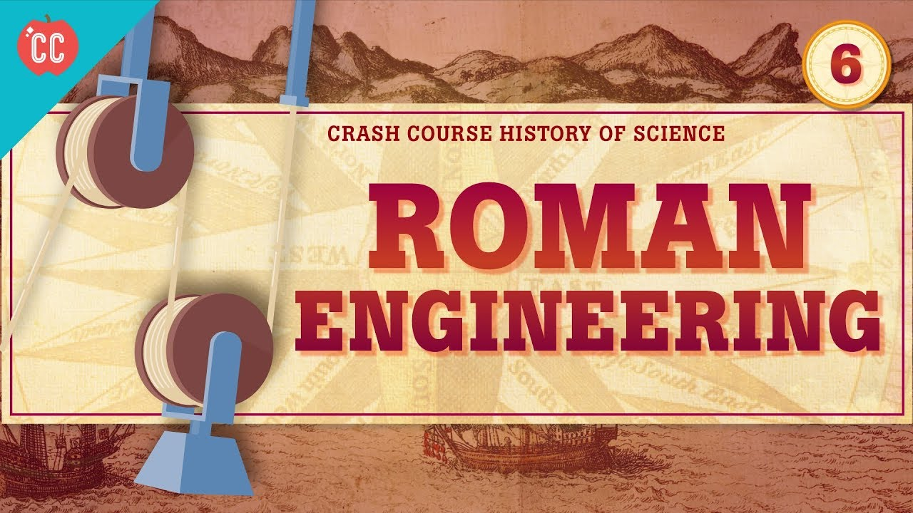 Roman Engineering: Crash Course History of Science #6