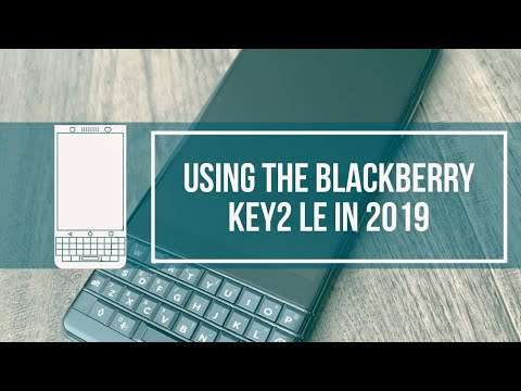 Using The BLACKBERRY KEY2 LE In 2019