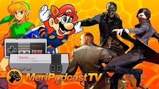 MeriPodcastTV 10x10: Dishonored 2, NES Mini y 15 años de Xbox | MERISTATION