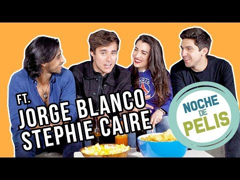 NOCHE DE PELIS  Ft. Jorge Blanco y Stephie Caire