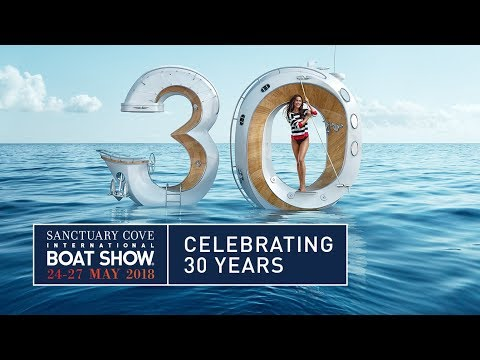 Sanctuary Cove International Boat Show, 24 - 27 May 2018 (60 second)