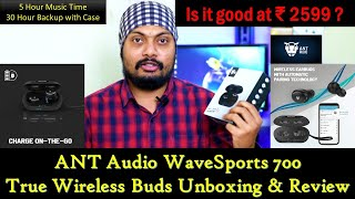 Ant Audio Wave Sports TWS 700 True Wireless EarBuds | Unboxing & Review | MIC Test | 30 Hour Battery