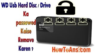 WD External Hard Drive ka password remove kaise karen | How to remove password of WD Hard disc Hindi