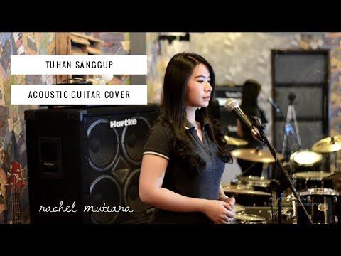 Tuhan Sanggup ( Cover ) - Rachel Mutiara