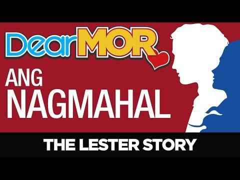"""#DearMOR: """"Ang Nagmahal"""" The Lester Story 07-02-18"""