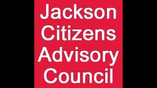 Jackson Citizens Advisory Council meeting  (March 7, 2019)