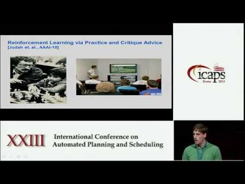 ICAPS 2013: Alan Fern (Invited Talk) - New Modes of Human Assisted Policy Learning