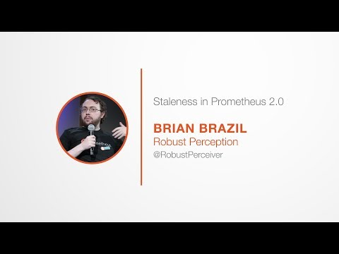 PromCon 2017: Staleness and Isolation in Prometheus 2.0 - Brian Brazil