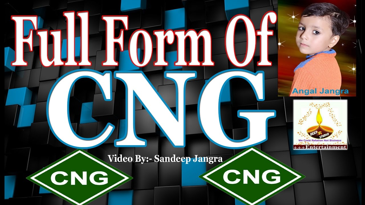 Full Form Of Cng ह द म What Is The Full Form Of Cng Only