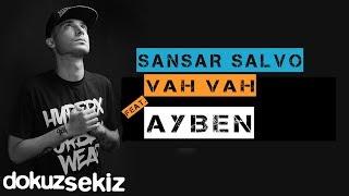 Sansar Salvo - Vah Vah (feat. Ayben) (Official Audio) (Sansürlü)