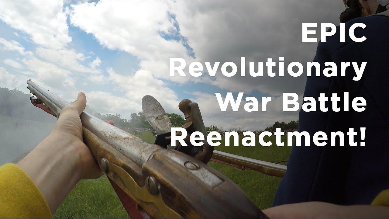 ULTIMATE Revolutionary War Battle Reenactment