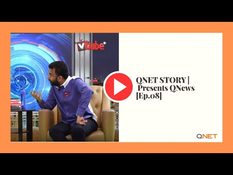 QNET presents QNews [Ep.08]