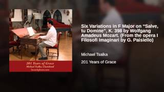 "Six Variations in F Major on ""Salve, tu Domine"", K. 398 by Wolfgang Amadeus Mozart. (From..."