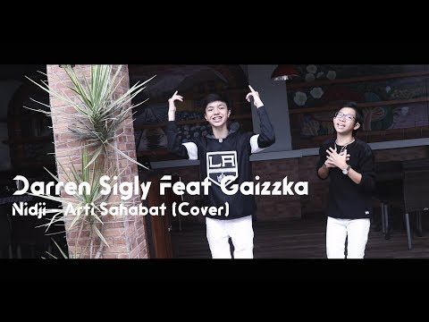 Nidji - Arti Sahabat (COVER) By DARREN SIGLY Feat GAIZZKA