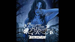 Bullet for my valentine - Tears Don't Fall 1 hour