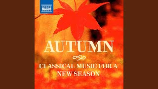 New England Idyls, Op. 62: No. 10. The Joy of Autumn