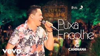 Caninana - Puxa Encolhe ft. Os Nonatos
