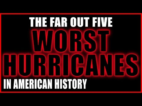 The WRATH of Nature, The Five Worst Hurricanes to Hit The United States of America