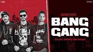 BANG GANG : Jassi Lohka - Rohanpreet - Amrit Randhawa - Preet Hundal  - New Punjabi Song 2017