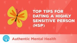 Top Tips For Dating A Highly Sensitive Person (HSP)