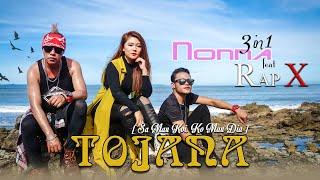 Download lagu Nonna 3in1 feat Rap X - Tojana (Sa Mau Koi Ko Mau Dia) (Official Music Video)